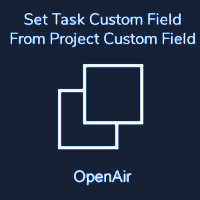 Set Task Custom Field From Project Custom Field