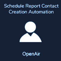 Schedule Report Contact Creation Automation